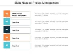 Skills Needed Project Management Ppt PowerPoint Presentation Gallery Graphics Pictures Cpb