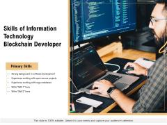 Skills Of Information Technology Blockchain Developer Ppt PowerPoint Presentation Infographic Template Graphics Template PDF