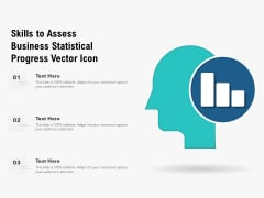 Skills To Assess Business Statistical Progress Vector Icon Ppt PowerPoint Presentation Outline File Formats