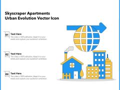 Skyscraper Apartments Urban Evolution Vector Icon Ppt PowerPoint Presentation Portfolio Graphics Template PDF