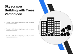 Skyscraper Building With Trees Vector Icon Ppt PowerPoint Presentation Outline Mockup PDF