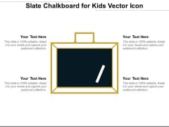 Slate Chalkboard For Kids Vector Icon Ppt PowerPoint Presentation Layouts Picture PDF