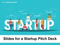 Slides For A Startup Pitch Deck Ppt PowerPoint Presentation Complete Deck With Slides