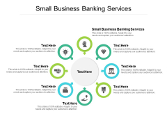 Small Business Banking Services Ppt PowerPoint Presentation Ideas Shapes Cpb