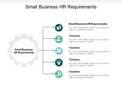 Small Business HR Requirements Ppt PowerPoint Presentation Portfolio Graphics Pictures Cpb