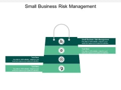 Small Business Risk Management Ppt PowerPoint Presentation Outline Themes Cpb