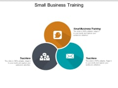 Small Business Training Ppt PowerPoint Presentation File Skills Cpb