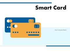 Smart Card Credit Card Cashless Transaction Ppt PowerPoint Presentation Complete Deck