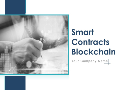 Smart Contracts Blockchain Ppt PowerPoint Presentation Complete Deck With Slides