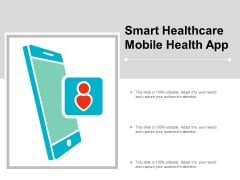 Smart Healthcare Mobile Health App Ppt Powerpoint Presentation Show Good