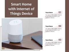 Smart Home With Internet Of Things Device Ppt PowerPoint Presentation Pictures Outfit PDF