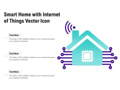 Smart Home With Internet Of Things Vector Icon Ppt Styles Elements PDF
