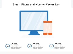 Smart Phone And Monitor Vector Icon Ppt PowerPoint Presentation Visual Aids Summary PDF