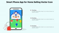 Smart Phone App For Home Selling Vector Icon Ppt PowerPoint Presentation File Infographics PDF