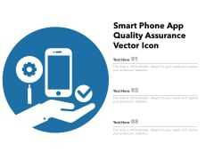 Smart Phone App Quality Assurance Vector Icon Ppt PowerPoint Presentation File Example File PDF