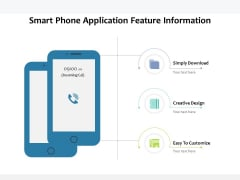 Smart Phone Application Feature Information Ppt PowerPoint Presentation Inspiration Styles PDF
