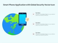 Smart Phone Application With Global Security Vector Icon Ppt PowerPoint Presentation Summary Shapes PDF