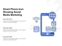 Smart Phone Icon Showing Social Media Marketing Ppt PowerPoint Presentation Professional Template PDF
