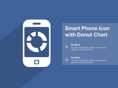 Smart Phone Icon With Donut Chart Ppt PowerPoint Presentation Gallery Files PDF