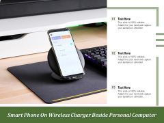 Smart Phone On Wireless Charger Beside Personal Computer Ppt PowerPoint Presentation File Gridlines PDF