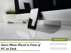 Smart Phone Placed In Front Of PC On Desk Ppt PowerPoint Presentation File Graphics PDF