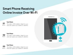 Smart Phone Receiving Online Invoice Over Wi Fi Ppt PowerPoint Presentation Model Graphics Pictures PDF