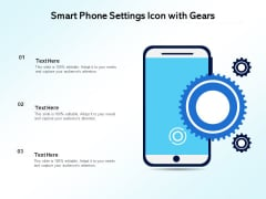 Smart Phone Settings Icon With Gears Ppt PowerPoint Presentation Gallery Samples PDF