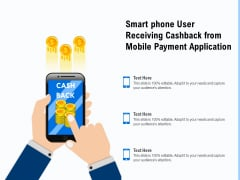 Smart Phone User Receiving Cashback From Mobile Payment Application Ppt PowerPoint Presentation File Grid PDF