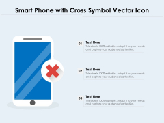 Smart Phone With Cross Symbol Vector Icon Ppt PowerPoint Presentation Ideas Clipart PDF