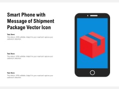 Smart Phone With Message Of Shipment Package Vector Icon Ppt PowerPoint Presentation Infographic Template Designs PDF