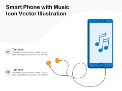 Smart Phone With Music Icon Vector Illustration Ppt PowerPoint Presentation Visual Aids Example 2015 PDF