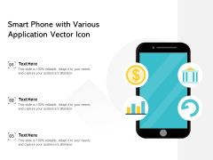 Smart Phone With Various Application Vector Icon Ppt PowerPoint Presentation Slides Influencers PDF