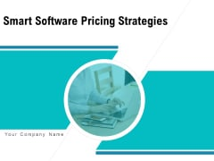 Smart Software Pricing Strategies Ppt PowerPoint Presentation Complete Deck With Slides