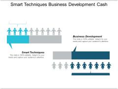 Smart Techniques Business Development Cash Ppt PowerPoint Presentation Icon Show