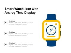 Smart Watch Icon With Analog Time Display Ppt PowerPoint Presentation Infographics Influencers PDF