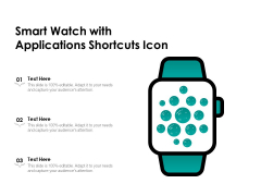 Smart Watch With Applications Shortcuts Icon Ppt PowerPoint Presentation Outline Information PDF