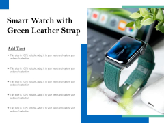 Smart Watch With Green Leather Strap Ppt PowerPoint Presentation Backgrounds PDF