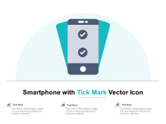 Smartphone With Tick Mark Vector Icon Ppt PowerPoint Presentation Infographic Template Slide Portrait