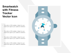 Smartwatch With Fitness Tracker Vector Icon Ppt Powerpoint Presentation Infographic Template Templates