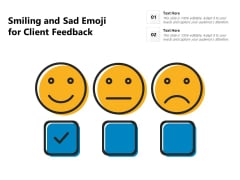 Smiling And Sad Emoji For Client Feedback Ppt PowerPoint Presentation File Pictures PDF