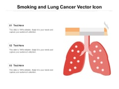 Smoking And Lung Cancer Vector Icon Ppt PowerPoint Presentation Icon Example File PDF