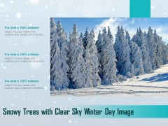 Snowy Trees With Clear Sky Winter Day Image Ppt PowerPoint Presentation Infographic Template Rules PDF