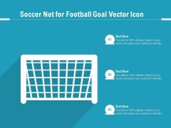 Soccer Net For Football Goal Vector Icon Ppt PowerPoint Presentation Infographics Microsoft PDF