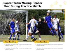 Soccer Team Making Header Shot During Practice Match Ppt PowerPoint Presentation Infographics Introduction PDF