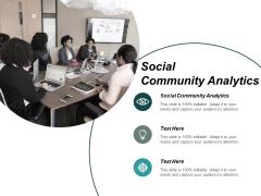 Social Community Analytics Ppt PowerPoint Presentation Layouts Microsoft Cpb