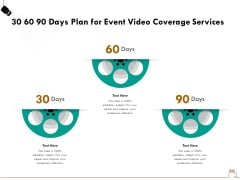 Social Gathering Movie Making 30 60 90 Days Plan For Event Video Coverage Services Template PDF
