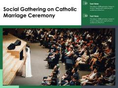 Social Gathering On Catholic Marriage Ceremony Ppt PowerPoint Presentation File Portfolio PDF