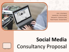 Social Media Consultancy Proposal Ppt PowerPoint Presentation Complete Deck With Slides