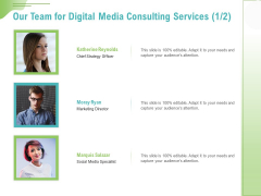 Social Media Consulting Our Team For Digital Media Consulting Services Marketing Themes PDF
