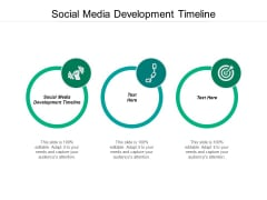 Social Media Development Timeline Ppt PowerPoint Presentation Outline Guidelines Cpb